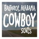 balthropalabama-cowboysongs