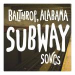 balthropalabama-subwaysongs